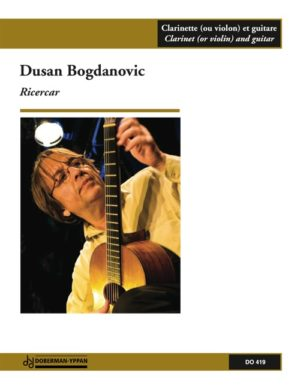 Ricercar(2001)para clarinete (violín) y guitarra.Dusann Bogdanovic
