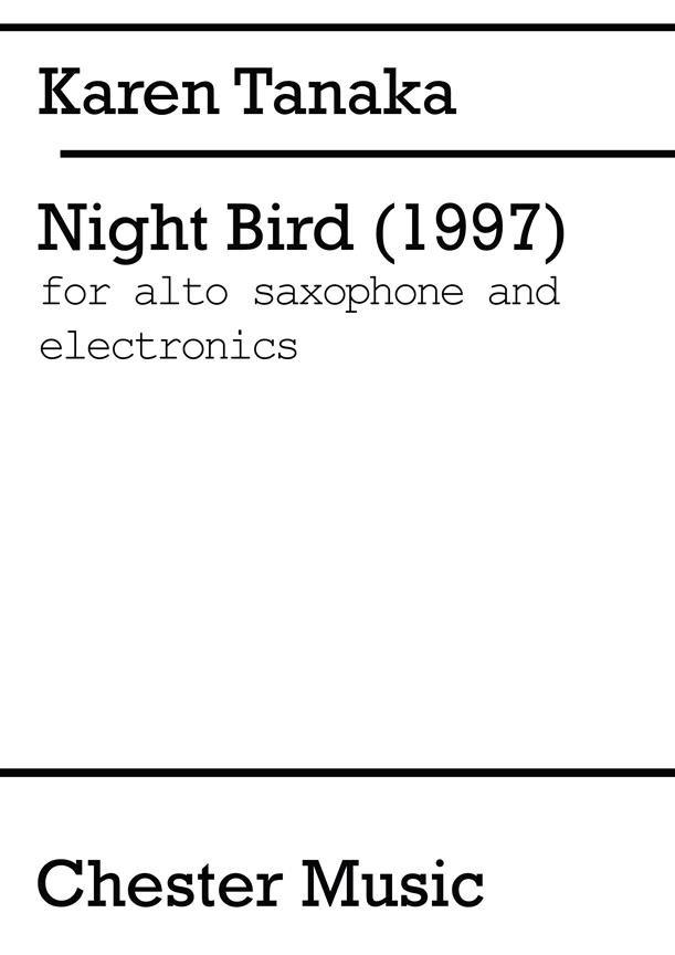 NightBird(1997)para saxofón alto y electrónica. Karen Tanaka