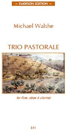 TrioPastorale(1979,rev.2007)para flauta, oboe, clarinete. Michael Walshe