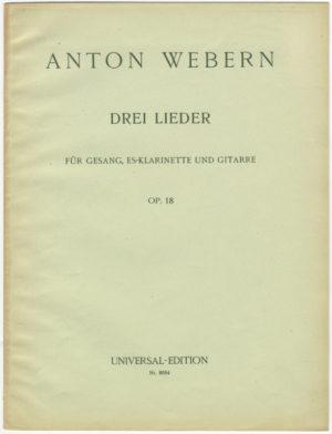 DreiLiederop.18(1925)para voz, clarinete mi bemol y guitarra.Anton Webern