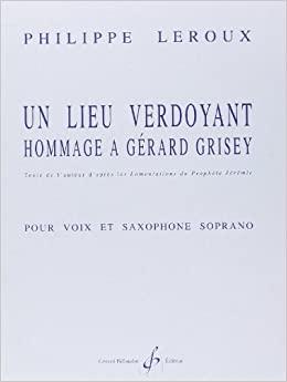 UnLieuVerdoyant,HommageaGerardGrisey(1999). Philippe Leroux
