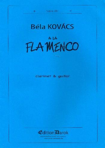 AlaFlamenco(2011)para clarinete en A y guitarra. Bela Kovacs