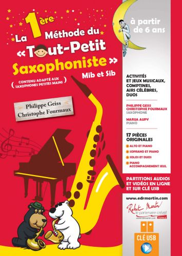 La1ereMethodeduToutPetitSaxophonistepara saxofón en Mib o Sib. Philippe Geiss/Christophe Fourmaux