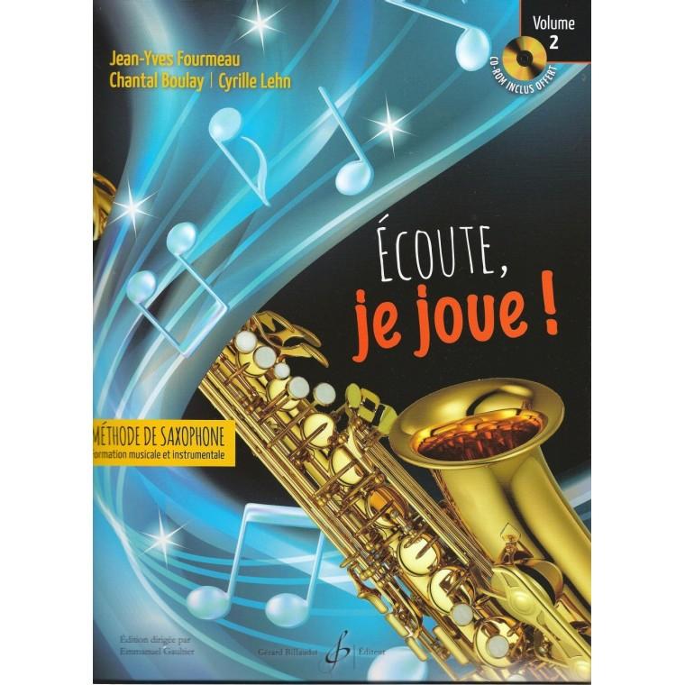 Ecoute,jejoue!MethodedeSaxophoneAltoVolume2. Jean-Yves Fourmeau/Chantal Boulay/Cyrille Lehn