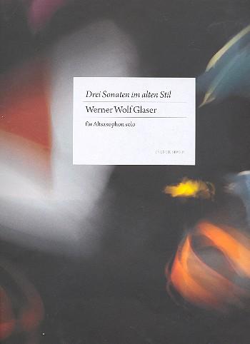 DreiSonatenimaltenStil(1934)para saxofón alto solo. WernerWolf Glaser
