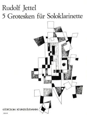 FünfGrotesken(1971)para clarinete solo en Bb o A. Rudolf Jettel