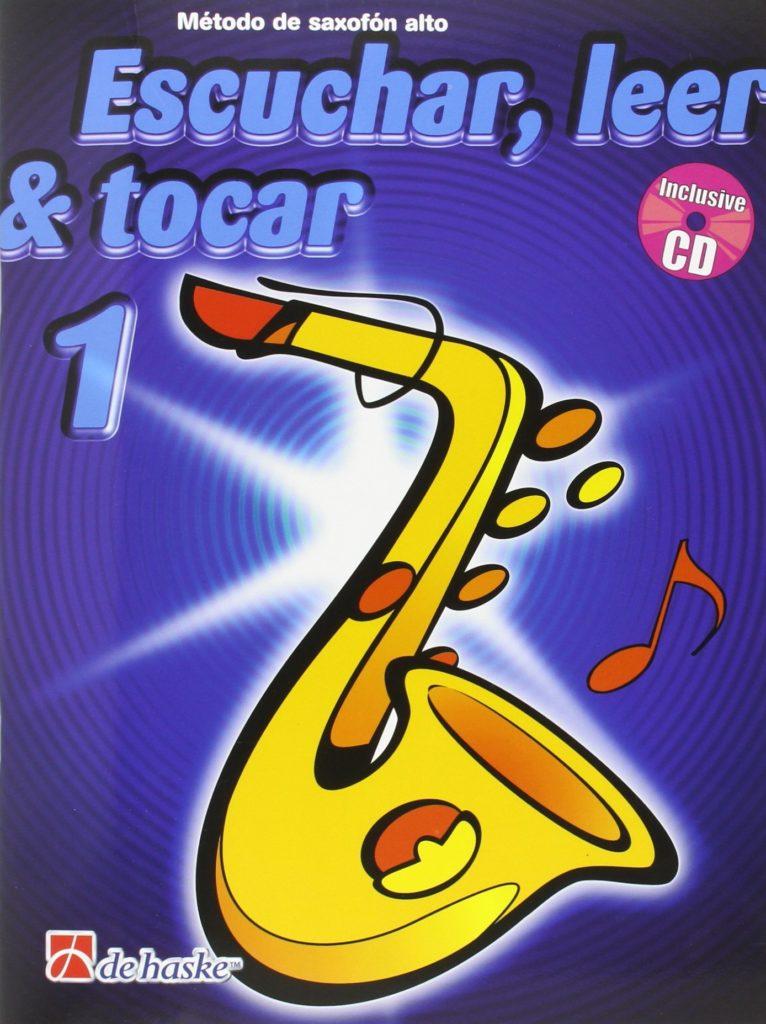 Escuchar, leer y tocar Vol. 1. Para saxofón alto. MichielOldenkamp/JaapKastelein
